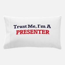 Trust me, I'm a Presenter Pillow Case