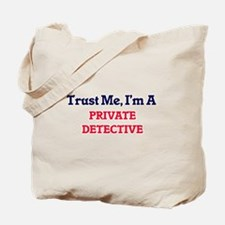 Trust me, I'm a Private Detective Tote Bag