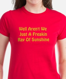 Freakin Ray of Sunshine Tee