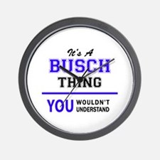 It's BUSCH thing, you wouldn't understa Wall Clock