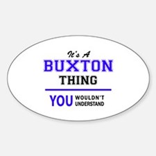 It's BUXTON thing, you wouldn't understand Decal