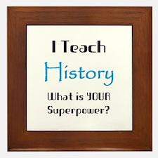 teach history Framed Tile