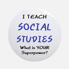 teach social studies Ornament (Round)