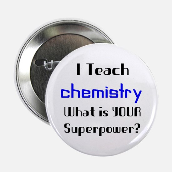 "teach chemistry 2.25"" Button"