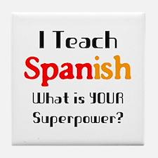 teach spanish Tile Coaster