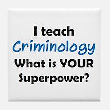 teach criminology Tile Coaster