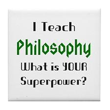 teach philosophy Tile Coaster