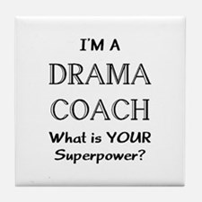 drama coach Tile Coaster