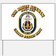 USS Jason Dunham - DDG-109 w Txt Yard Sign