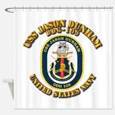 USS Jason Dunham - DDG-109 w Txt Shower Curtain