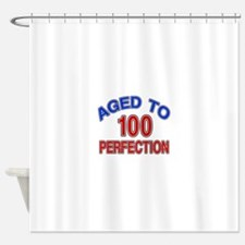 100 Aged To Perfection Shower Curtain