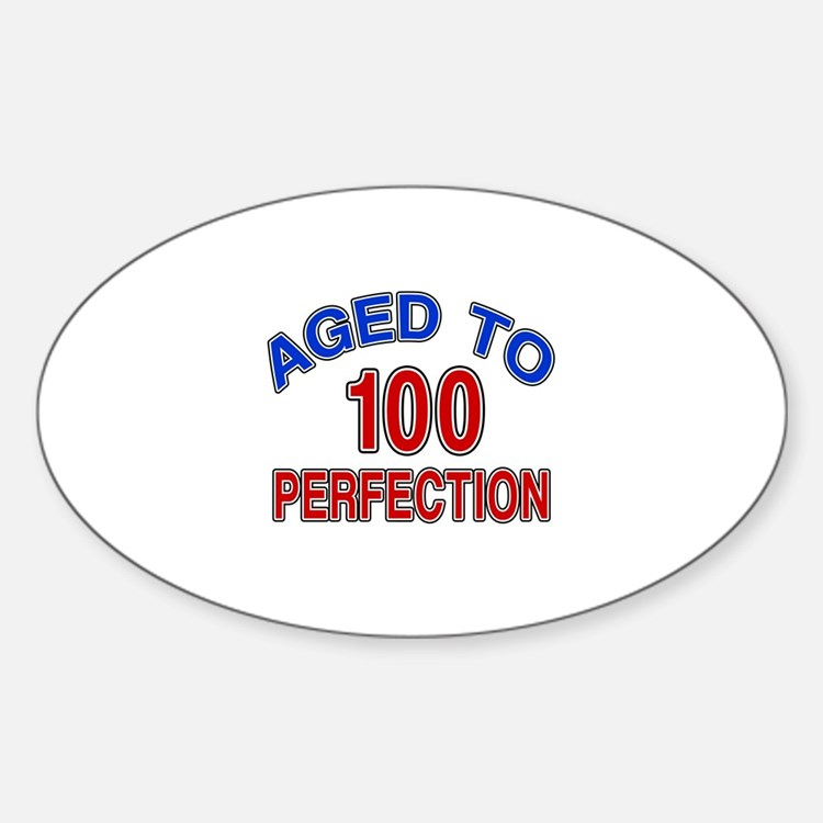 100 Aged To Perfection Decal