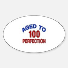 100 Aged To Perfection Sticker (Oval)