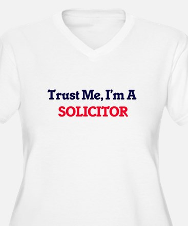 Trust me, I'm a Solicitor Plus Size T-Shirt