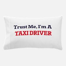Trust me, I'm a Taxi Driver Pillow Case