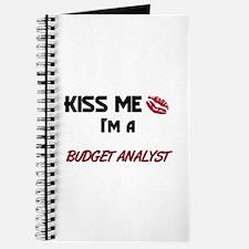 Kiss Me I'm a BUDGET ANALYST Journal