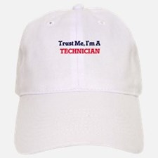 Trust me, I'm a Technician Baseball Baseball Cap