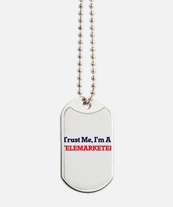 Trust me, I'm a Telemarketer Dog Tags