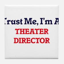 Trust me, I'm a Theater Director Tile Coaster