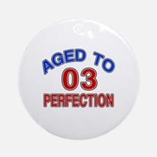 03 Aged To Perfection Round Ornament