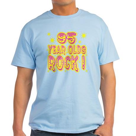 95 Year Olds Rock ! Light T-Shirt