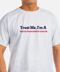 Trust me, I'm a Waste Management Officer T-Shirt