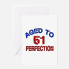 51 Aged To Perfection Greeting Card