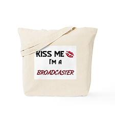 Kiss Me I'm a BROADCASTER Tote Bag