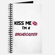 Kiss Me I'm a BROADCASTER Journal