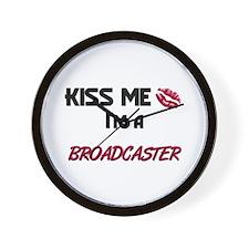 Kiss Me I'm a BROADCASTER Wall Clock