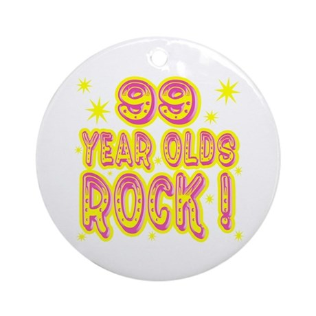 99 Year Olds Rock ! Ornament (Round)