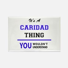 It's CARIDAD thing, you wouldn't understan Magnets