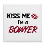 Kiss Me I'm a BOWYER Tile Coaster
