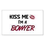 Kiss Me I'm a BOWYER Rectangle Sticker