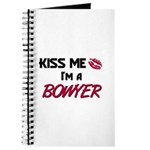 Kiss Me I'm a BOWYER Journal
