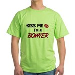 Kiss Me I'm a BOWYER Green T-Shirt