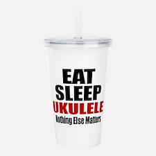 Eat Sleep Ukulele Acrylic Double-wall Tumbler