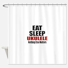 Eat Sleep Ukulele Shower Curtain