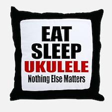 Eat Sleep Ukulele Throw Pillow