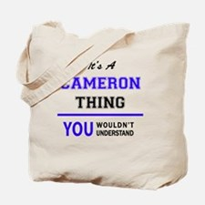 It's CAMERON thing, you wouldn't understa Tote Bag