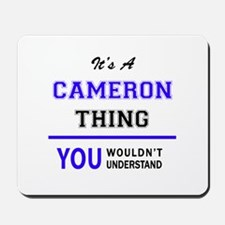 It's CAMERON thing, you wouldn't underst Mousepad