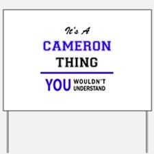 It's CAMERON thing, you wouldn't underst Yard Sign
