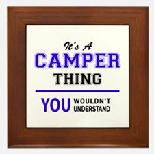 It's CAMPER thing, you wouldn't unders Framed Tile