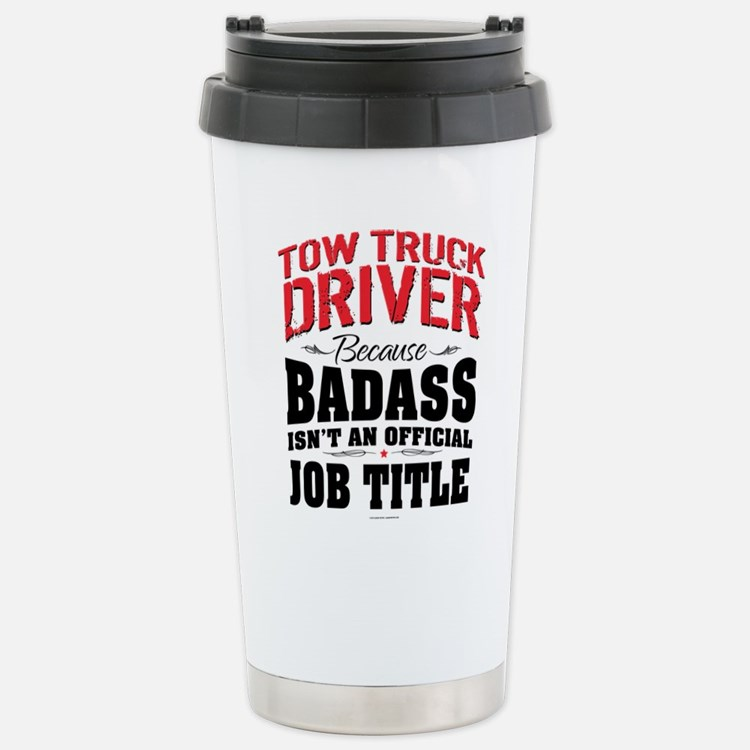 Tow Truck Driver Badass Stainless Steel Travel Mug