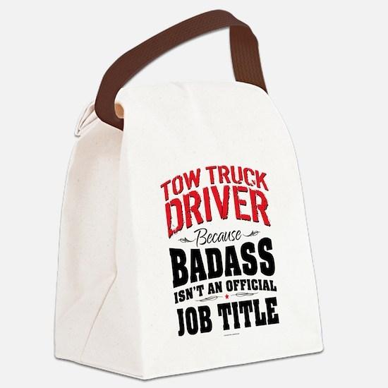 Tow Truck Driver Badass Canvas Lunch Bag