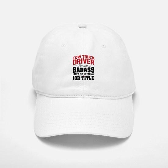 Tow Truck Driver Badass Baseball Baseball Cap