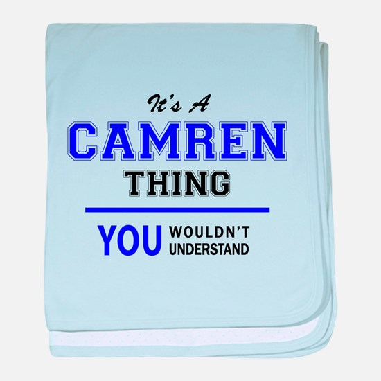 It's CAMREN thing, you wouldn't under baby blanket