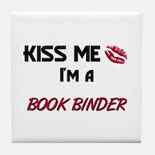 Kiss Me I'm a BOOK BINDER Tile Coaster