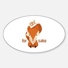 Oh For Fox Sake Decal