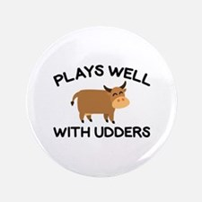 """Plays Well With Udders 3.5"""" Button"""